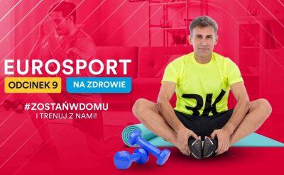 Eurosport na zdrowie - 9. odcinek