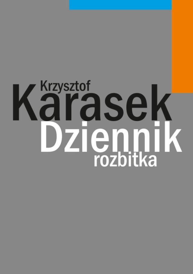 """Krzysztof Karasek: """"Dziennik rozbitka"""""""