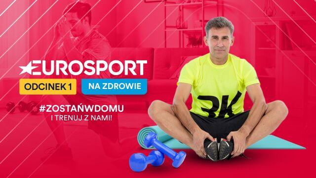 """""""Eurosport - na zdrowie"""". Trenuj wspólnie z Robertem Korzeniowskim"""