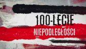 Stulecie Niepodległości. Rola Legionów Polskich w powstaniu II RP
