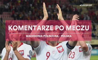 Komentarze po meczu Macedonia Północna - Polska