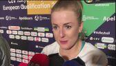 Joanna Wołosz oceniła mecz z Holenderkami