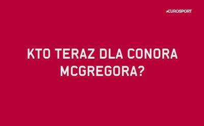 Z kim teraz zmierzy się Conor McGregor?