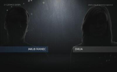 Emilia do Jakuba Iwańca: Kuba, udu***my go na maxa?