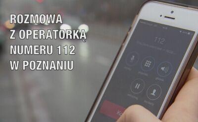 Rozmowa nr 1 - dyspozytorka numeru 112 z Poznania